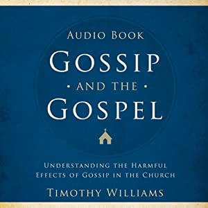 Gossip and the Gospel | [Timothy Williams]