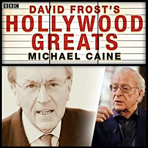 Sir David Frost's Hollywood Greats: Michael Caine | [David Frost]