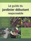 echange, troc Wolfram Franke - Le guide du jardinier débutant responsable