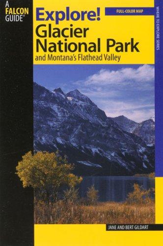Explore! Glacier National Park and Montana's Flathead Valley (Exploring Series)