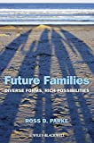 img - for Future Families: Diverse Forms, Rich Possibilities book / textbook / text book
