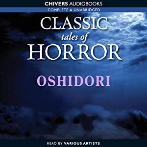 Classic Tales of Horror: Oshidori | [Lafcadio Hearn]