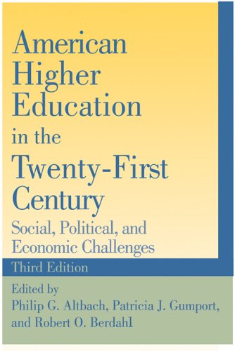 American Higher Education in the Twenty-First Century:...