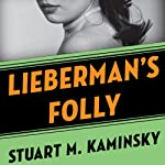 Lieberman's Folly: The Abe Lieberman Mysteries, Book 1 (       UNABRIDGED) by Stuart M. Kaminsky Narrated by Richard Ferrone