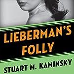 Lieberman's Folly: The Abe Lieberman...