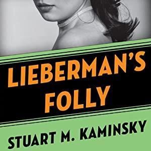 Lieberman's Folly: The Abe Lieberman Mysteries, Book 1 | [Stuart M. Kaminsky]