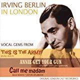 Irving Berlin in London - 'This Is The Army', 'Annie Get Your Gun' & 'Call Me Madam'by Various Artists