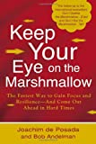 img - for Keep Your Eye on the Marshmallow: Gain Focus and Resilience And Come Out Ahead book / textbook / text book