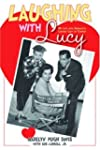 Laughing with Lucy: My Life with Amer...
