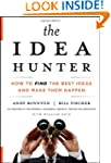 The Idea Hunter: How to Find the Best...