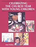 img - for Celebrating the Church Year with Young Children book / textbook / text book
