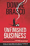 Donnie Brasco: Unfinished Business: Shocking Declassified Details from the FBI's Greatest Undercover Operation and a Bloody Timeline of the Fall of the Mafia (paperback)