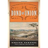 Bond of Union: Building the Erie Canal and the American Empire ~ Gerard Koeppel