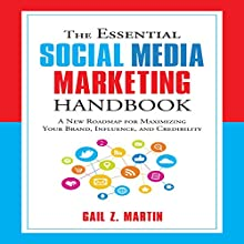 The Essential Social Media Marketing Handbook: A New Roadmap for Maximizing Your Brand, Influence, and Credibility Audiobook by Gail Z. Martin Narrated by Karen Saltus