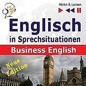 Englisch in Sprechsituationen - Neue Edition: Business English - 16 Konversationsthemen auf dem Niveau B2 (Hören & Lernen) | Dorota Guzik, Joanna Bruska