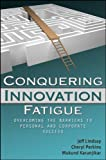img - for By Jeffrey Lindsay Conquering Innovation Fatigue: Overcoming the Barriers to Personal and Corporate Success (1st Frist Edition) [Hardcover] book / textbook / text book
