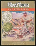 img - for Ghost Towns and Relics of '49 book / textbook / text book