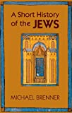img - for A Short History of the Jews book / textbook / text book