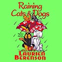 Raining Cats & Dogs: A Melanie Travis Mystery (       UNABRIDGED) by Laurien Berenson Narrated by Jessica Almasy