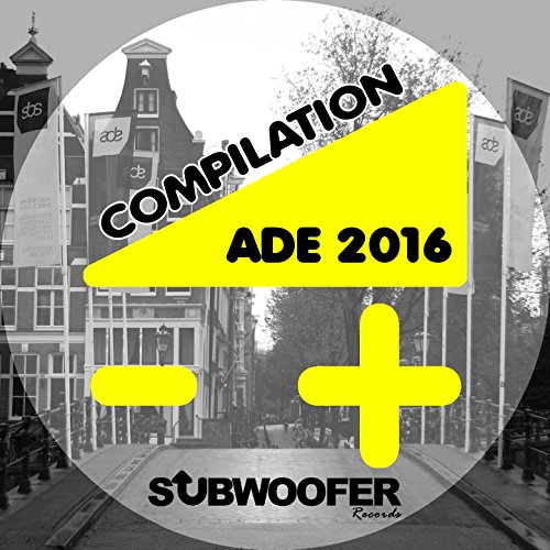 Compilation-ADE-2016-Subwoofer-Records-presents-Amsterdam-Dance-Event