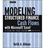 img - for [ Modeling Structured Finance Cash Flows with Microsoft Excel: A Step-By-Step Guide (Wiley Finance (Paperback)) - Greenlight By Allman, Keith A ( Author ) Paperback 2007 ] book / textbook / text book