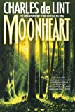 Moonheart (0312890044) by De Lint, Charles