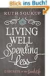 Living Well, Spending Less: 12 Secret...