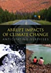 Abrupt Impacts of Climate Change: Ant...