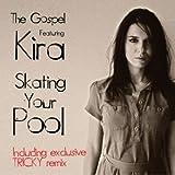 echange, troc The Gospel Featuring Kira - Skating Your Pool