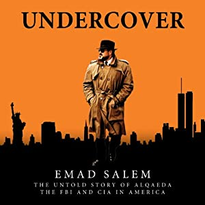 Undercover: The Untold Story of Alqaeda, The FBI, and CIA in America | [Emad Salem]
