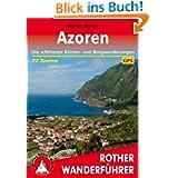 Azoren: Die schönsten Küsten- und Bergwanderungen. 77 Touren. Mit GPS-Daten: Die schönsten Küsten- und Bergwanderungen...