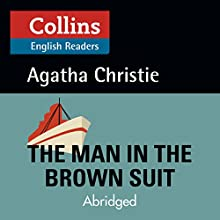 The Man in the Brown Suit: B2 (Collins Agatha Christie ELT Readers) Audiobook by Agatha Christie Narrated by Jane Collingwood
