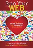 Spin Your Web: How to Brand Yourself for Successful Online Dating