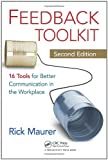 Feedback Toolkit: 16 Tools for Better Communication in the Workplace, Second Edition (1439840938) by Maurer, Rick