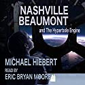 Nashville Beaumont Audiobook by Michael Hiebert Narrated by Eric Bryan Moore