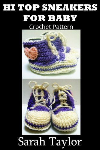 Free Kindle Book : Hi Top Sneakers For Baby (Crochet Pattern)