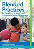 img - for Blended Practices for Teaching Young Children in Inclusive Settings, Second Edition book / textbook / text book
