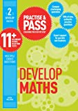 Practise and Pass 11+ Level 2: Develop Maths (Practise & Pass 11+)