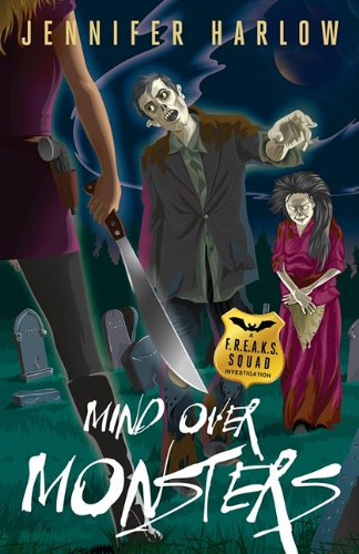 Mind Over Monsters (A F.R.E.A.K.S. Squad Investigation)