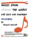 Music From Around The World For Solo & Ensemble: Cello & Bass (0786680628) by Miller, Donald