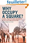 Why Occupy a Square?: People, Protest...