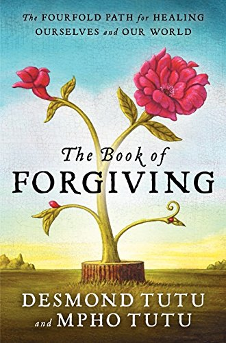 The Book of Forgiving: The Fourfold Path for Healing Ourselves and Our World PDF