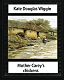 Mother Carey's chickens (1911) NOVEL by Kate Douglas Wiggin (illustrated)