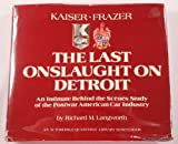 img - for Kaiser-Frazer, the Last Onslaught on Detroit : An Intimate Behind the Scenes Study of the Postwar American Car Industry (Automobile Quarterly Library Series) book / textbook / text book