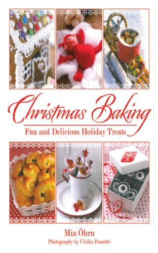 Christmas Baking: Fun and Delicious Holiday Treats by Mia Öhrn