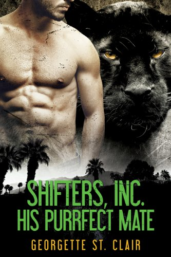 His Purrfect Mate (A Shifter Romance) by Georgette St. Clair