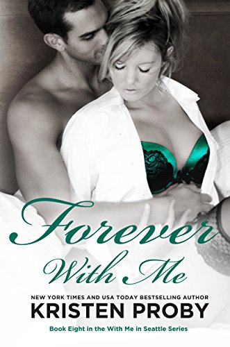 Kristen Proby - Forever With Me (With Me In Seattle Book 8) (English Edition)