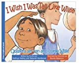 img - for I Wish I Was Tall Like Willie: (I Wish (Raven Tree Press)) book / textbook / text book