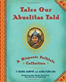 Cuentos que contaban nuestras abuelas (Tales Our Abuelitas Told): Cuentos populares Hispánicos (Spanish Edition)