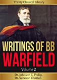 Collected Works of BB Warfield, Volume 2 (Annotated) (Trinity Classical Library, BB Warfield)
